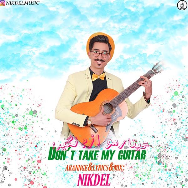 دانلود موزیک جدید نیکدل گیتارمو ازم نگیر